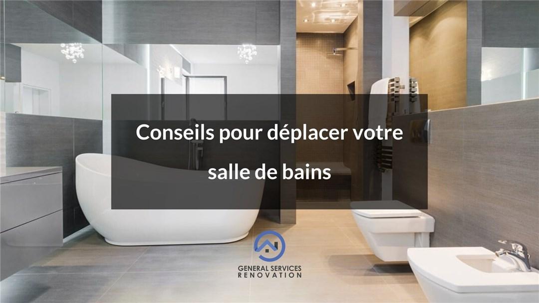 Conseils pour déplacer votre salle de bains