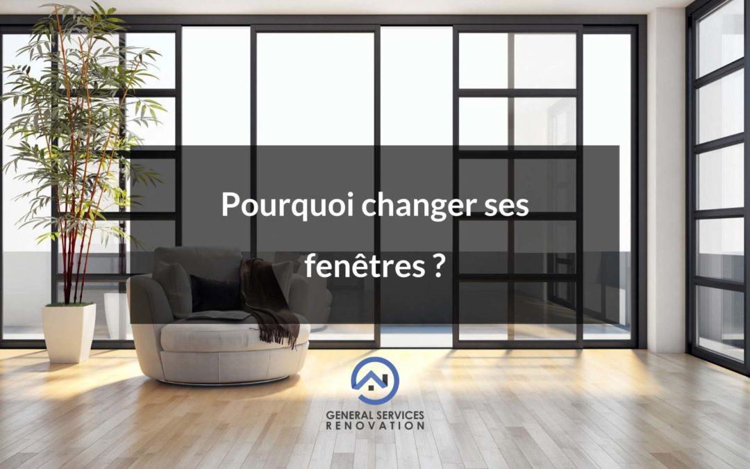Pourquoi changer ses fenêtres ?