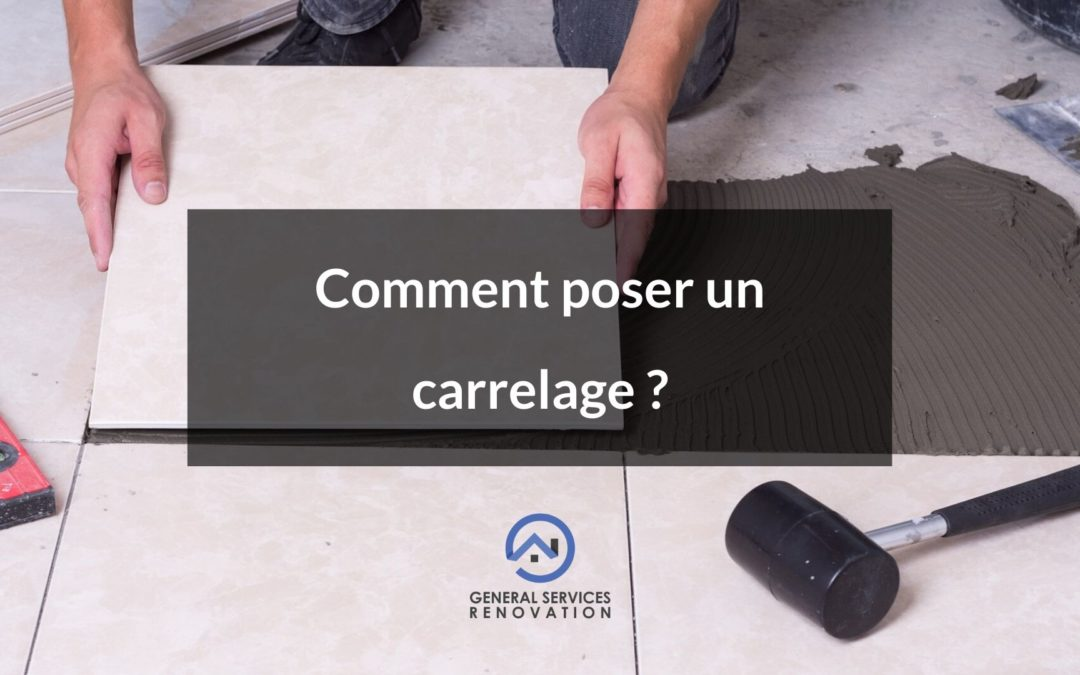 Comment poser un carrelage